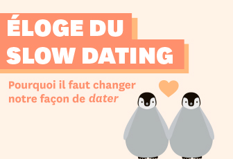 Eloge du Slow Dating